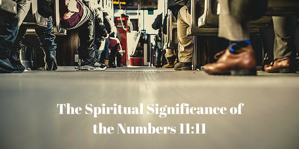 The Spiritual Significance of the Numbers 11:11