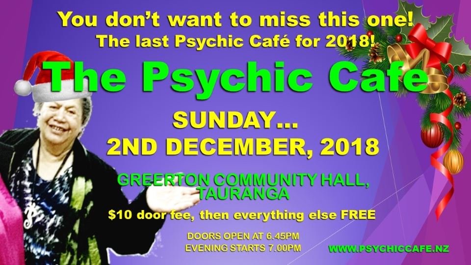2nd December 2018 – Last Psychic Cafe Meet for 2018 – Be there!