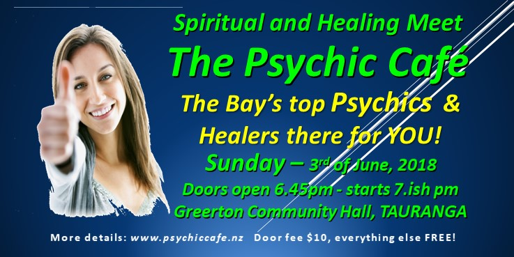 Check it out! Tauranga Psychic Cafe, Sunday 3rd of June!!!