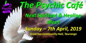 Next Psychic Cafe Meets 7th April, 2019