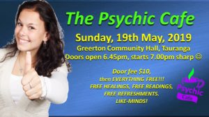 Tauranga Psychic Cafe Meets 19th May 2019!!!!