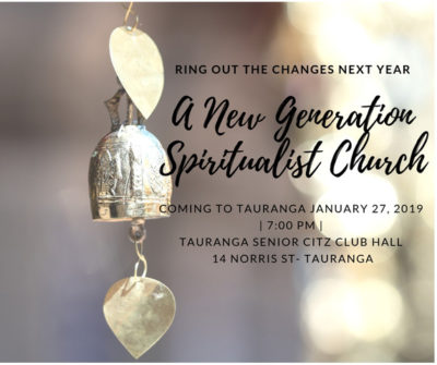 A New Generation' of spiritualist church will be opening in Tauranga on 27 January 2019.