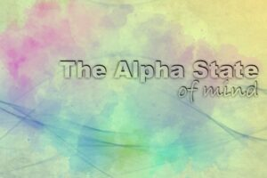 Read more about the article Enter The Alpha State Of Mind To Relieve Stress And Regain Focus