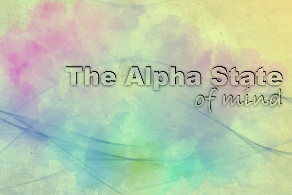 You are currently viewing Enter The Alpha State Of Mind To Relieve Stress And Regain Focus